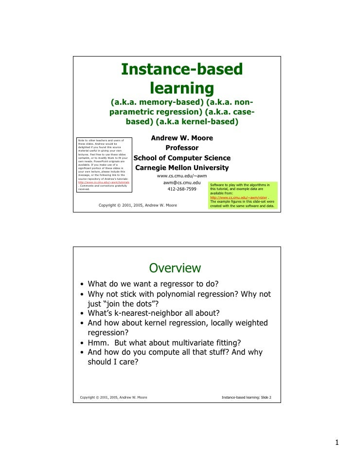 Instance-based                                     learning                         (a.k.a. memory-based) (a.k.a. non-    ...