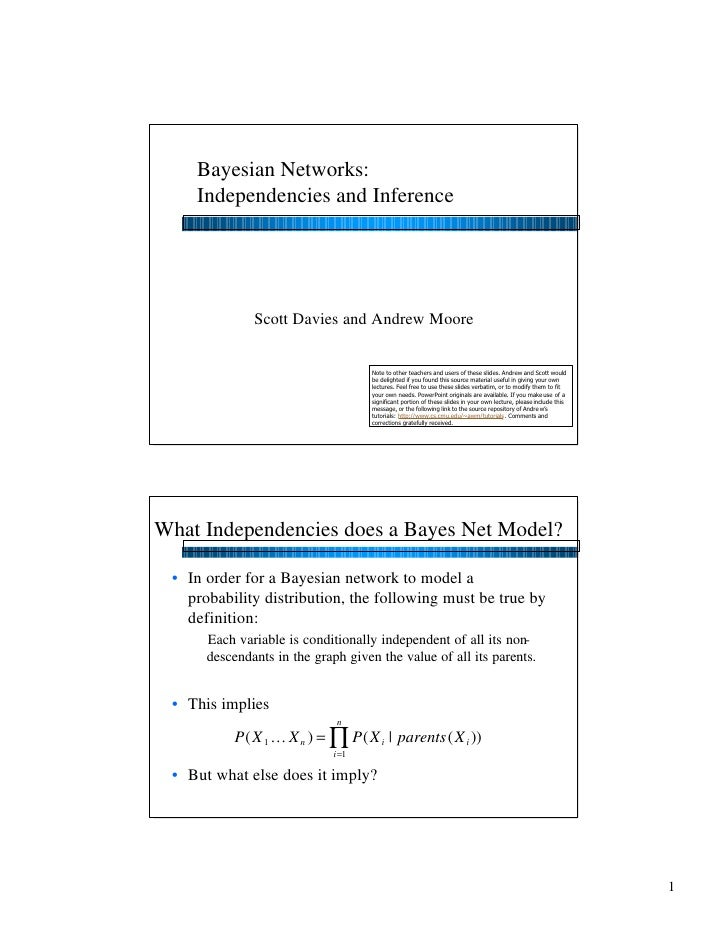 Bayesian Networks:     Independencies and Inference                   Scott Davies and Andrew Moore                       ...