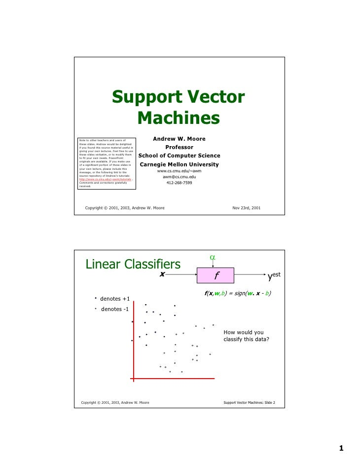 Support Vector                             Machines                                                   Andrew W. Moore Note...