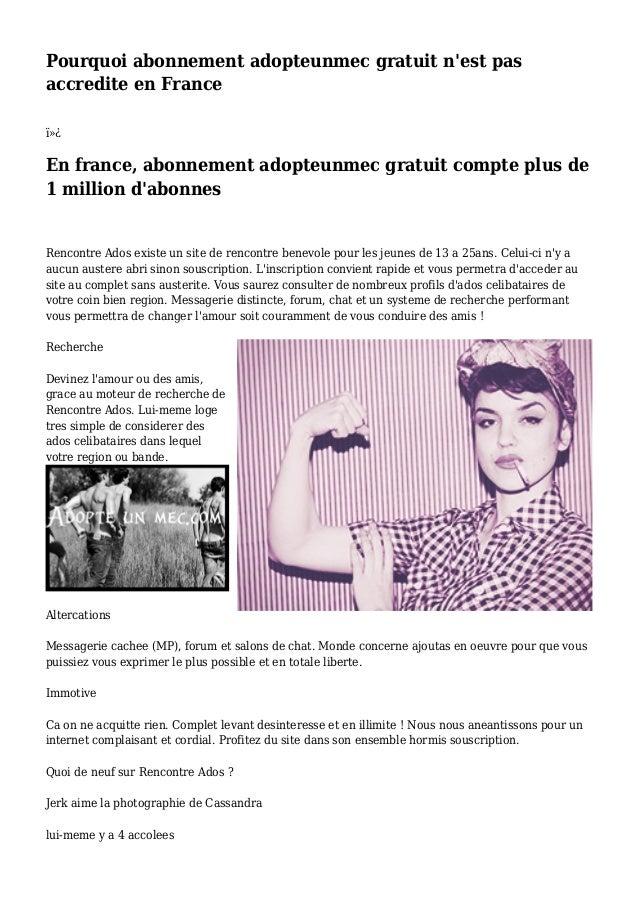 Pourquoi abonnement adopteunmec gratuit n'est pas accredite en France  En france, abonnement adopteunmec gratuit compte...