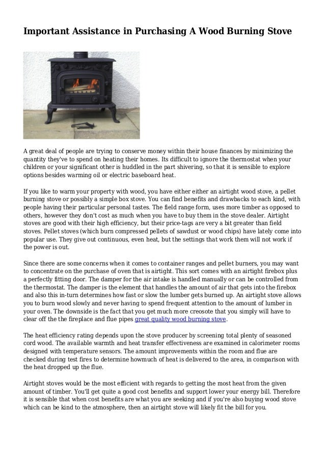 Important Assistance in Purchasing A Wood Burning Stove A great deal of people are trying to conserve money within their h...