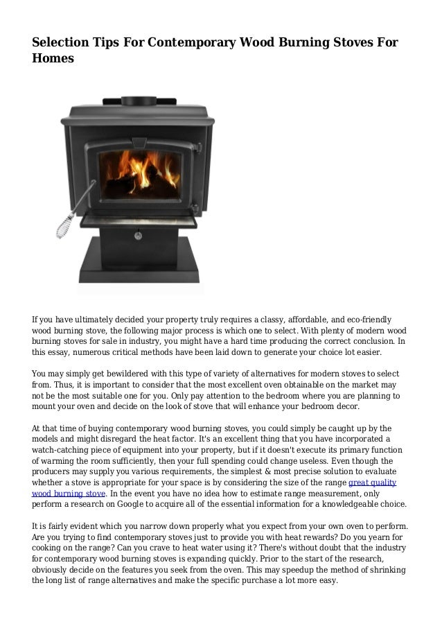 Selection Tips For Contemporary Wood Burning Stoves For Homes If you have ultimately decided your property truly requires ...