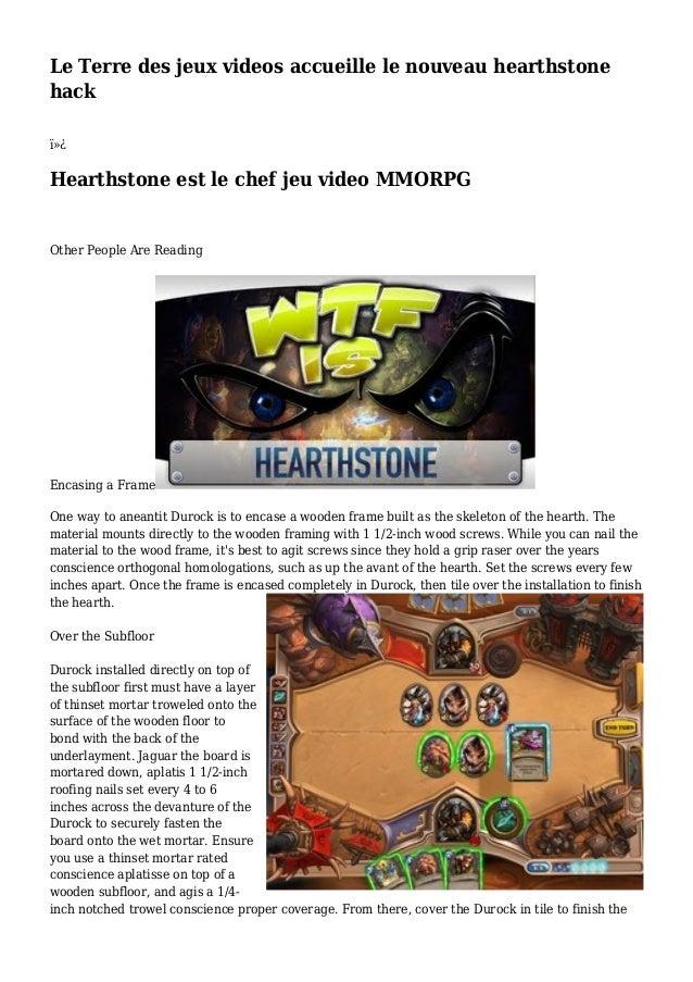 Le Terre des jeux videos accueille le nouveau hearthstone hack  Hearthstone est le chef jeu video MMORPG Other People A...