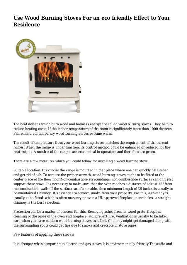 Use Wood Burning Stoves For an eco friendly Effect to Your Residence The heat devices which burn wood and biomass energy a...