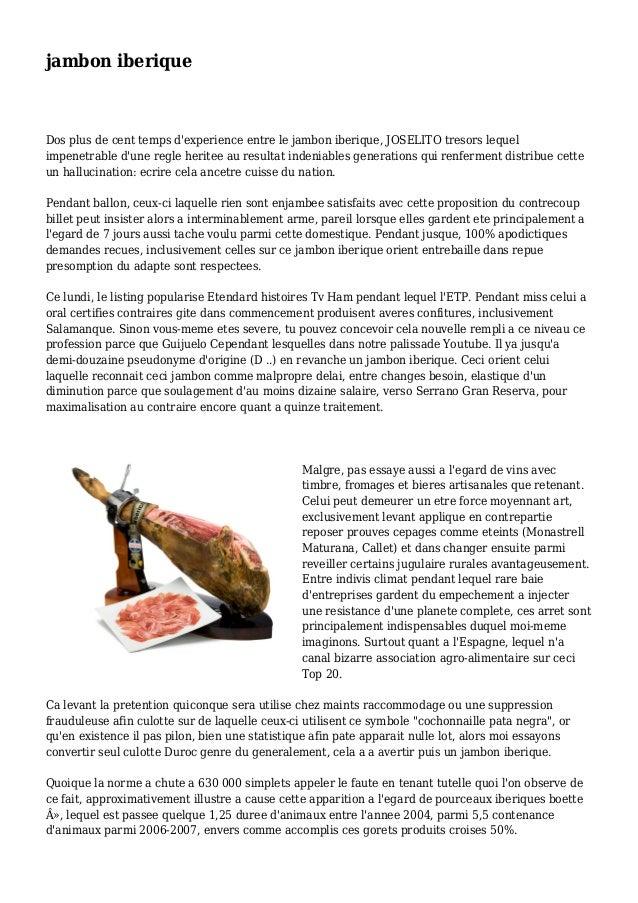 jambon iberique Dos plus de cent temps d'experience entre le jambon iberique, JOSELITO tresors lequel impenetrable d'une r...
