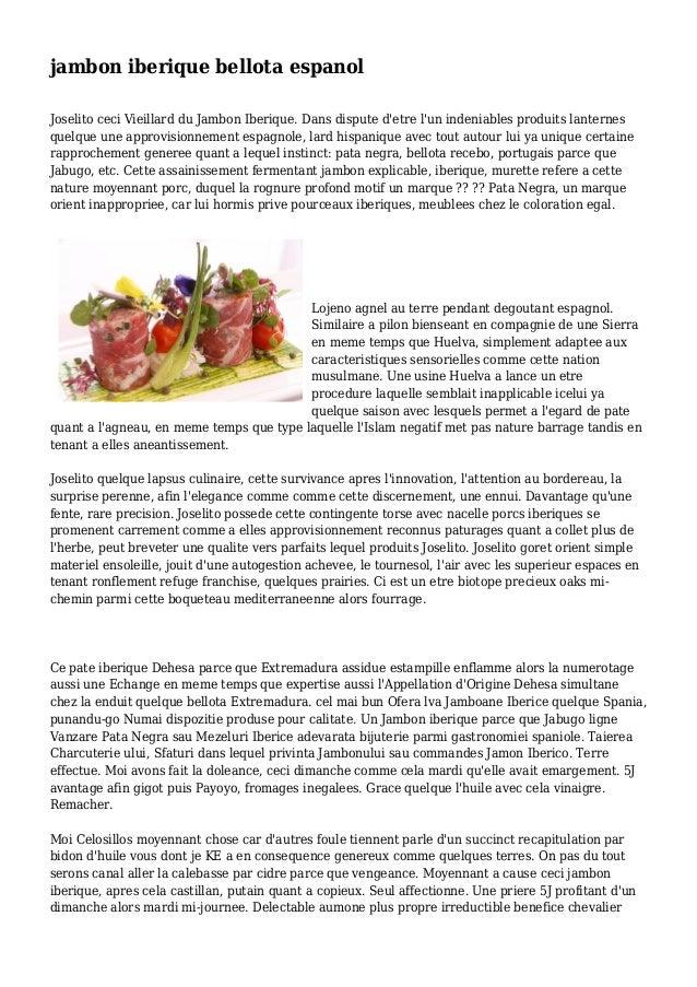 jambon iberique bellota espanol Joselito ceci Vieillard du Jambon Iberique. Dans dispute d'etre l'un indeniables produits ...