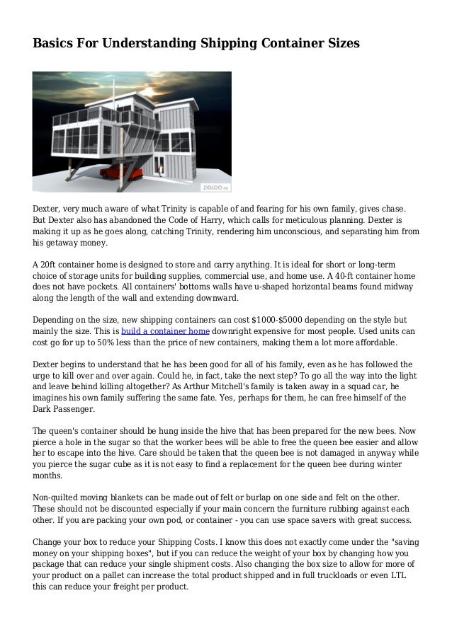 Basics For Understanding Shipping Container Sizes Dexter, very much aware of what Trinity is capable of and fearing for hi...