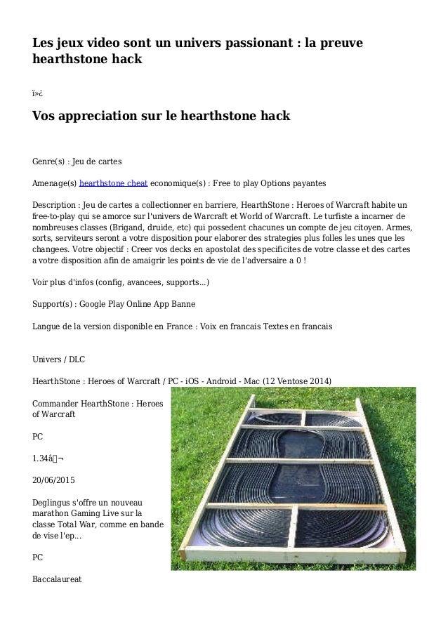 Les jeux video sont un univers passionant : la preuve hearthstone hack  Vos appreciation sur le hearthstone hack Genre(...