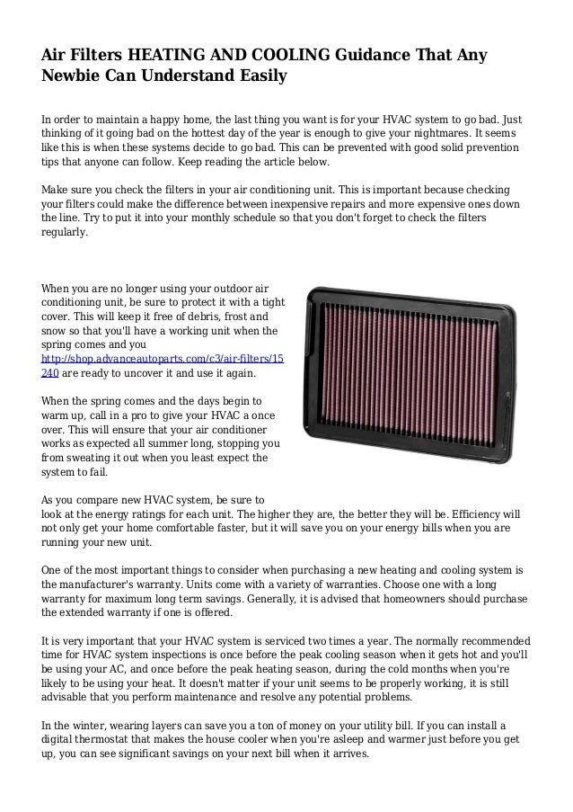 Air Filters HEATING AND COOLING Guidance That Any Newbie Can Understand Easily In order to maintain a happy home, the last...