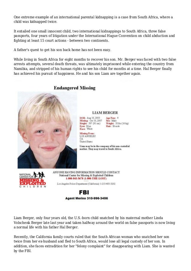One extreme example of an international parental kidnapping is a case from South Africa, where a child was kidnapped twice...
