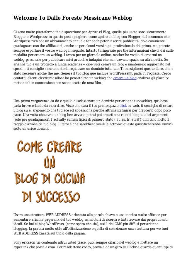 Welcome To Dalle Foreste Messicane Weblog Ci sono molte piattaforme the disposizione per Aprire el Blog, quelle piu usate ...