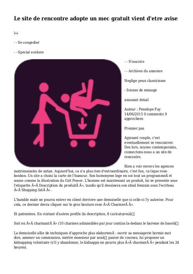 Le site de rencontre adopte un mec gratuit vient d'etre avise  - - Se congedier - - Special ecoliers - - S'inscrire - -...
