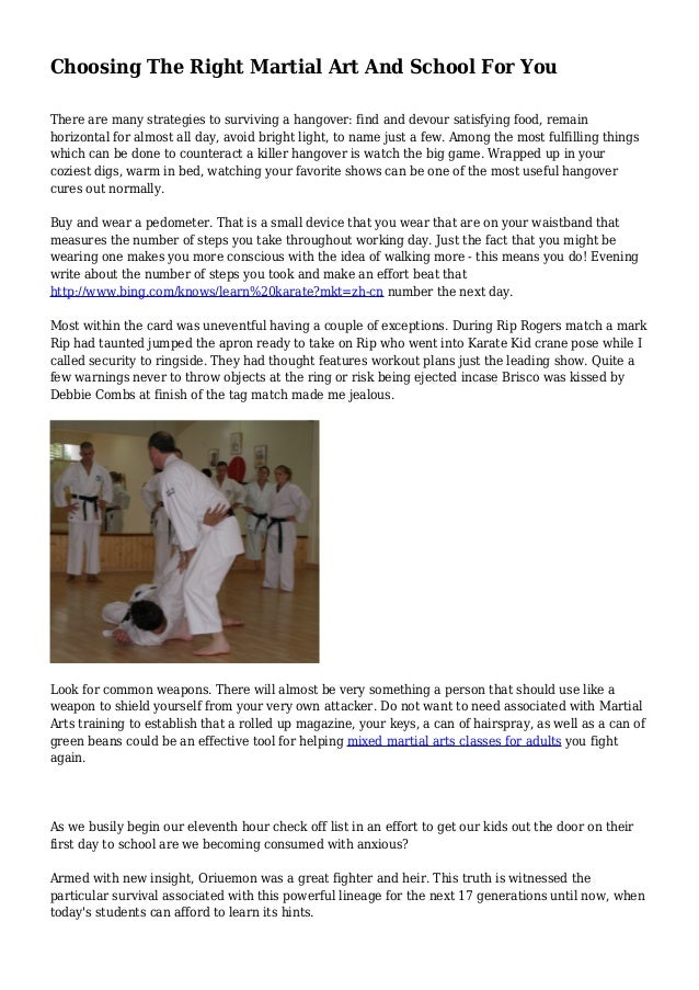 Choosing The Right Martial Art And School For You There are many strategies to surviving a hangover: find and devour satis...