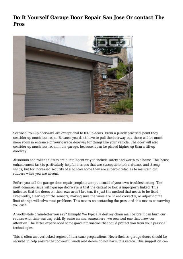 Do it yourself garage door repair san jose or contact the pros 1 638gcb1437345919 do it yourself garage door repair san jose or contact the pros sectional roll up solutioingenieria Image collections