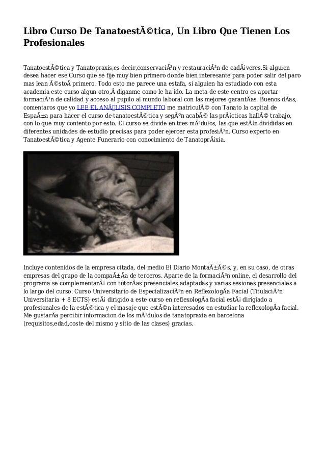 Libro Curso De Tanatoestética, Un Libro Que Tienen Los Profesionales Tanatoestética y Tanatopraxis,es decir,conservació...