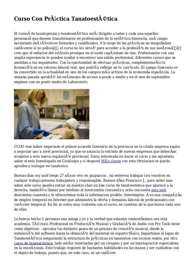 Curso Con Práctica Tanatoestética El cursode tanatopraxia y tanatoestética está dirigido a todas y cada una aquellas...