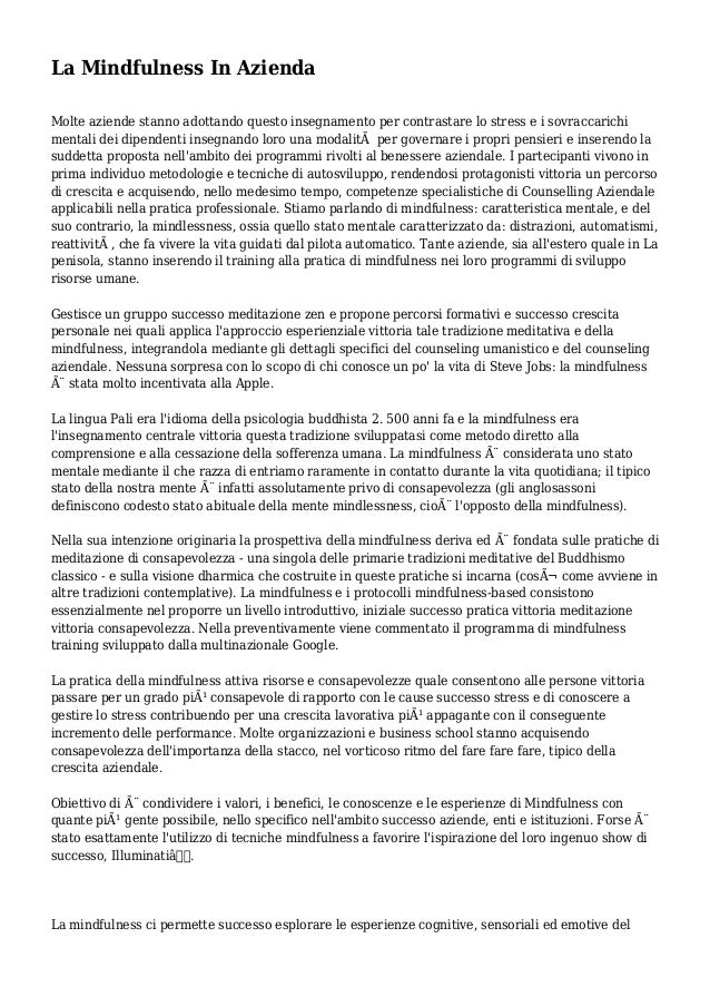 La Mindfulness In Azienda Molte aziende stanno adottando questo insegnamento per contrastare lo stress e i sovraccarichi m...