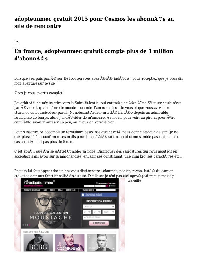 adopteunmec gratuit 2015 pour Cosmos les abonnés au site de rencontre  En france, adopteunmec gratuit compte plus de 1...