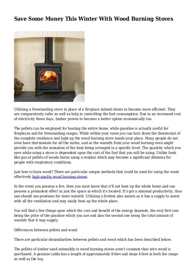 Save Some Money This Winter With Wood Burning Stoves Utilizing a freestanding stove in place of a fireplace indeed shows t...