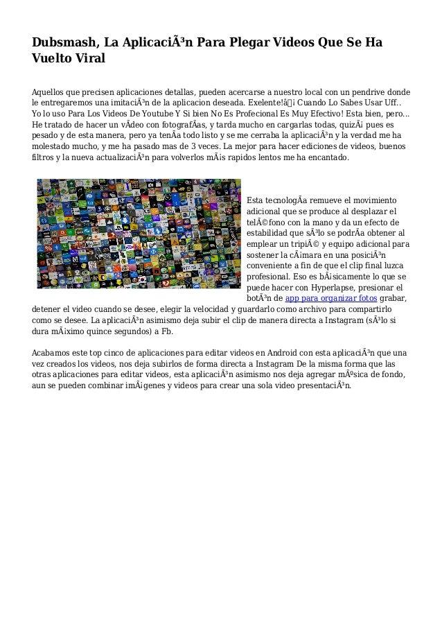 Dubsmash, La Aplicación Para Plegar Videos Que Se Ha Vuelto Viral Aquellos que precisen aplicaciones detallas, pueden ace...