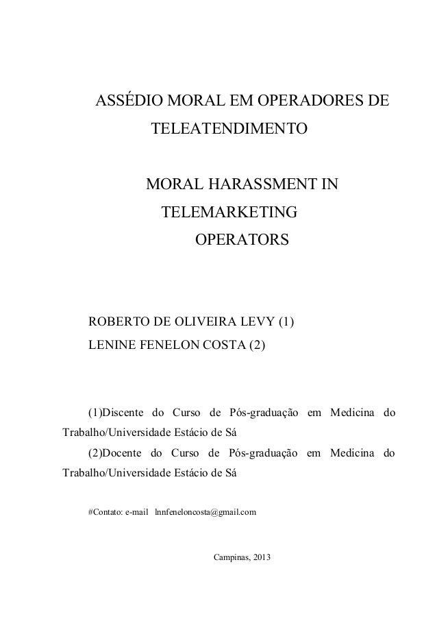 ASSÉDIO MORAL EM OPERADORES DE TELEATENDIMENTO MORAL HARASSMENT IN TELEMARKETING OPERATORS  ROBERTO DE OLIVEIRA LEVY (1) L...