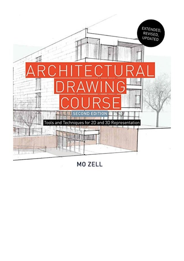 Architectural Drawing Course: Tools and Techniques for 2-D and 3- D Representation