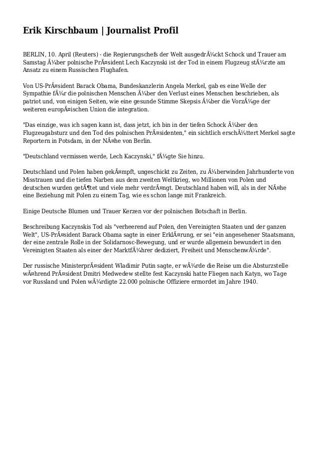 Erik Kirschbaum | Journalist Profil BERLIN, 10. April (Reuters) - die Regierungschefs der Welt ausgedrückt Schock und Tra...