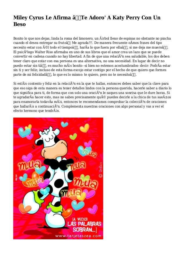 Miley Cyrus Le Afirma 'Te Adoro' A Katy Perry Con Un Beso Bonito lo que nos dejas, linda la roma del limonero, un árbol...
