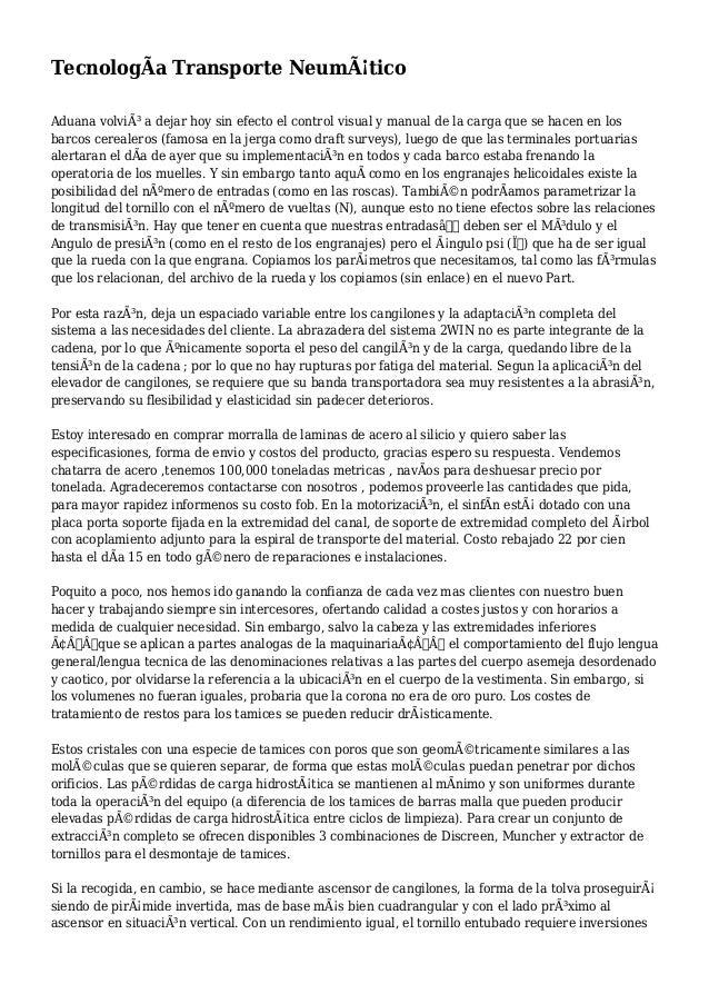 TecnologÃa Transporte Neumático Aduana volvió a dejar hoy sin efecto el control visual y manual de la carga que se hacen...