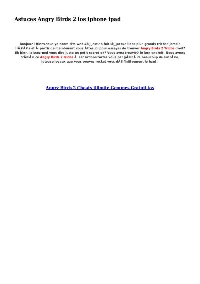 Astuces Angry Birds 2 ios iphone ipad Bonjour ! Bienvenue yo notre site web.C'est en fait l'accueil des plus grands tr...