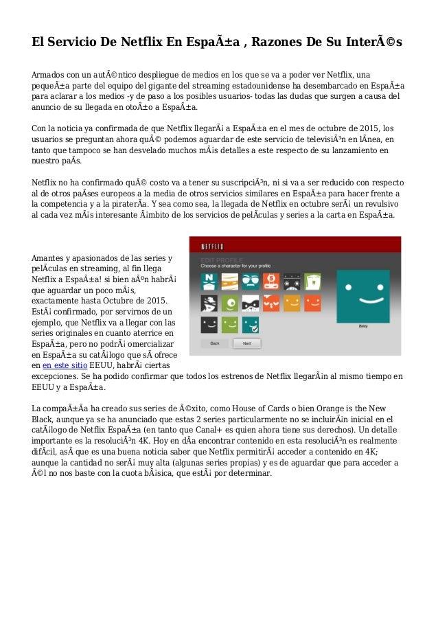 El Servicio De Netflix En España , Razones De Su Interés Armados con un auténtico despliegue de medios en los que se va...