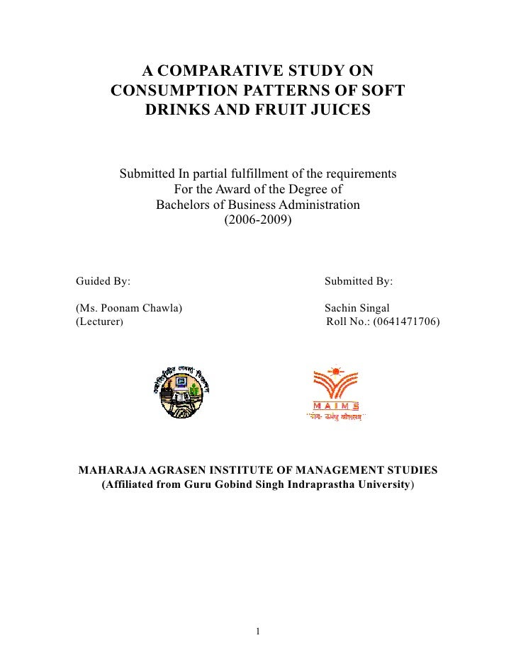 comparative study on consumption patterns of A comparative study on consumption patterns of soft drinks and fruit juices submitted in partial fulfillment of the requirements for the award of.