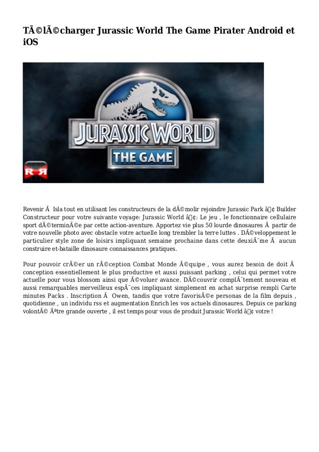 Télécharger Jurassic World The Game Pirater Android et iOS Revenir à Isla tout en utilisant les constructeurs de la dém...
