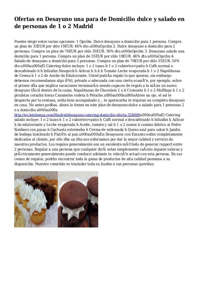 Ofertas en Desayuno una para de Domicilio dulce y salado en de personas de 1 o 2 Madrid Puedes elegir entre varias opcione...
