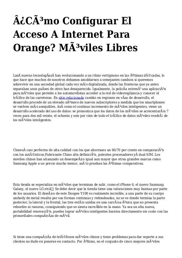 Â¿Cómo Configurar El Acceso A Internet Para Orange? Móviles Libres Lasnuevas tecnologÃashan evolucionando a un ritmo...