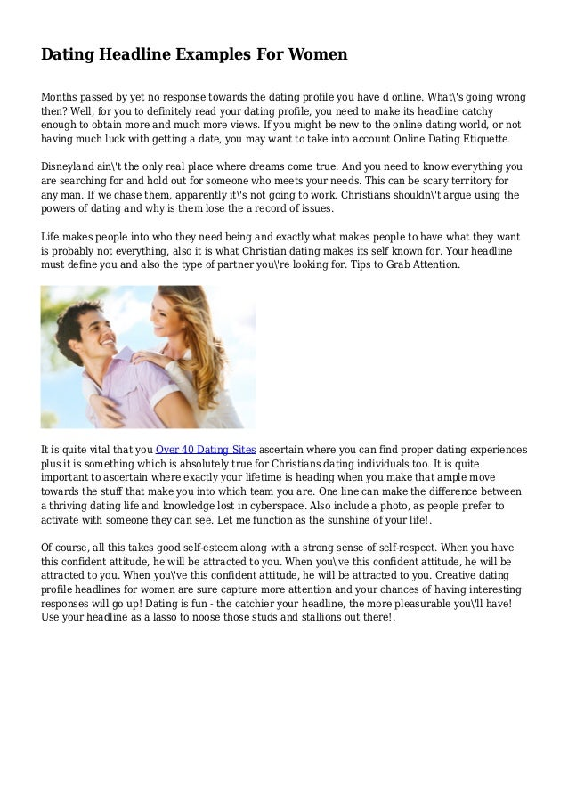 clever headlines for online dating Examples of great online dating profiles to assist you in creating an interesting, eye-catching and different dating profile.