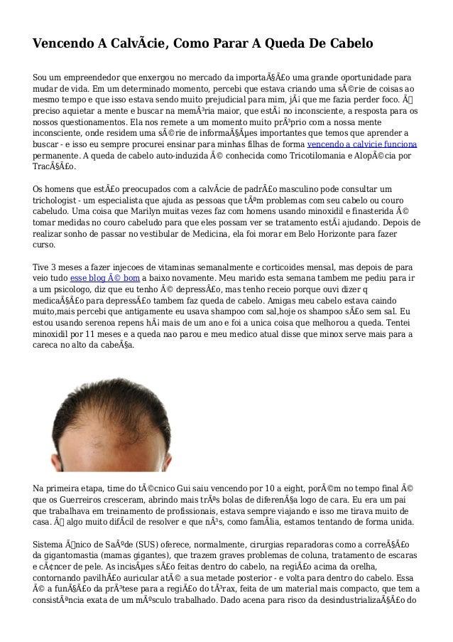 Vencendo A CalvÃcie, Como Parar A Queda De Cabelo Sou um empreendedor que enxergou no mercado da importação uma grande o...