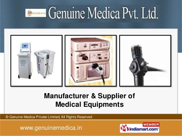 Manufacturer & Supplier of                         Medical Equipments© Genuine Medica Private Limited, All Rights Reserved...