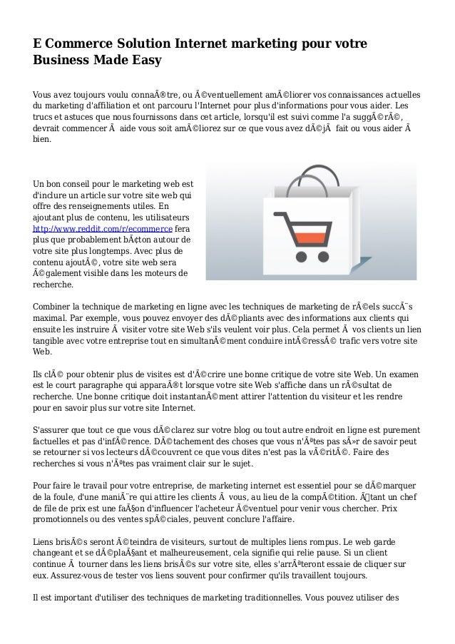 E Commerce Solution Internet marketing pour votre Business Made Easy Vous avez toujours voulu connaître, ou éventuelleme...