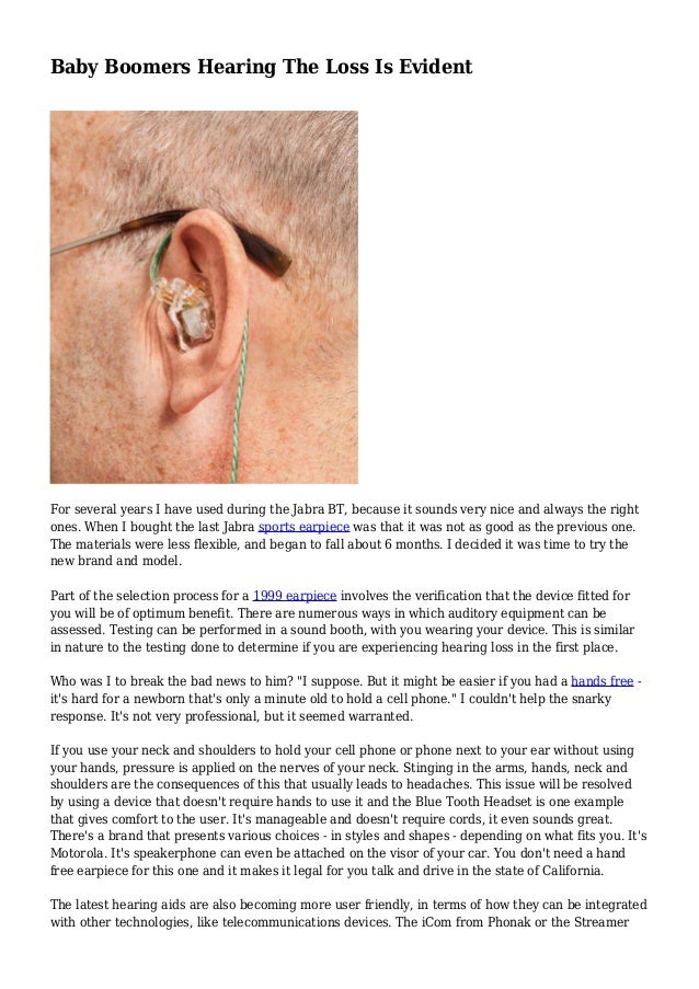 Baby Boomers Hearing The Loss Is Evident For several years I have used during the Jabra BT, because it sounds very nice an...