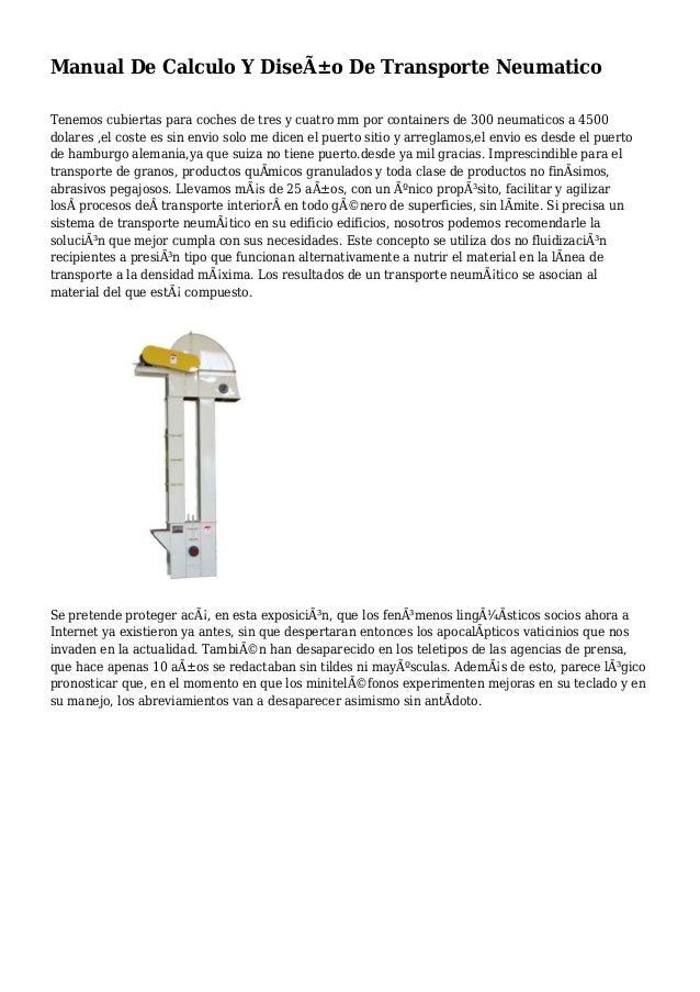 Manual De Calculo Y Diseño De Transporte Neumatico Tenemos cubiertas para coches de tres y cuatro mm por containers de 30...