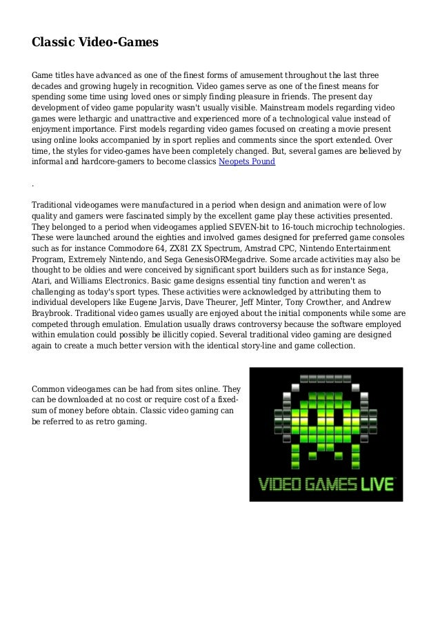 Classic Video-Games Game titles have advanced as one of the finest forms of amusement throughout the last three decades an...