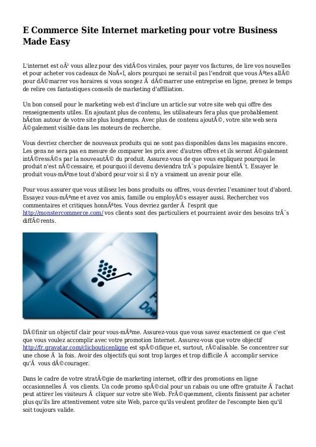 E Commerce Site Internet marketing pour votre Business Made Easy L'internet est où vous allez pour des vidéos virales, p...