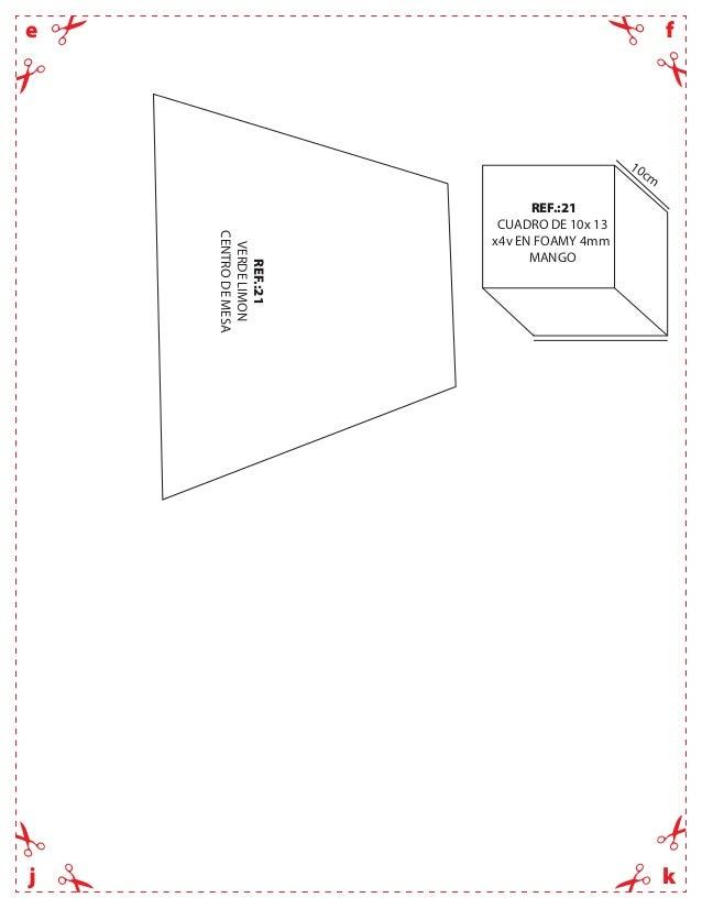 fekjREF.:21VERDELIMONCENTRODEMESAREF.:21CUADRO DE 10x 13x4v EN FOAMY 4mmMANGO10cm