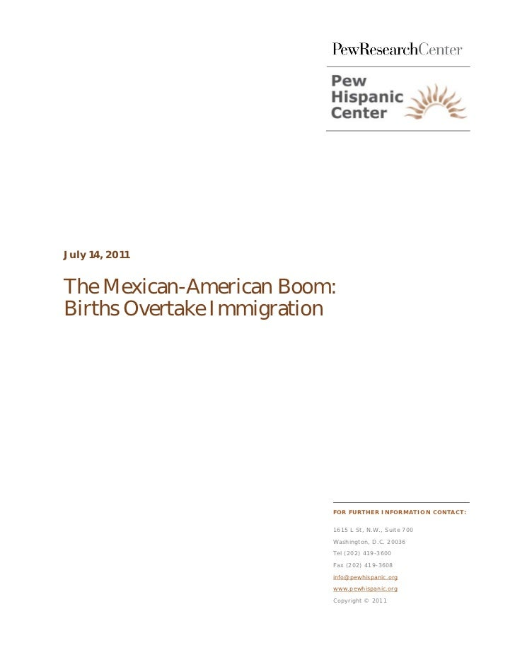 July 14, 2011The Mexican-American Boom:Births Overtake Immigration                          FOR FURTHER INFORMATION CONTAC...