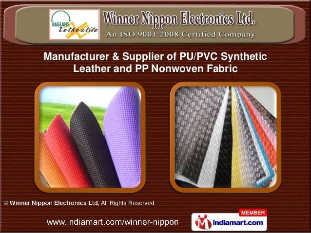 Manufacturer & Supplier of PU/PVC Synthetic     Leather and PP Nonwoven Fabric
