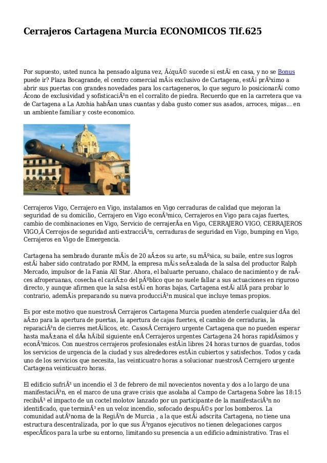Cerrajeros Cartagena Murcia ECONOMICOS Tlf.625 Por supuesto, usted nunca ha pensado alguna vez, ¿qué sucede si está en ...