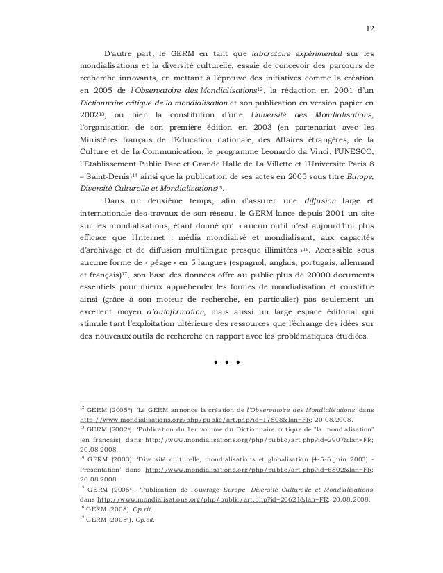 12 D'autre part, le GERM en tant que laboratoire expérimental sur les mondialisations et la diversité culturelle, essaie d...