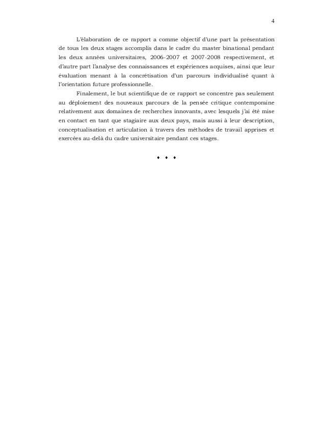4 L'élaboration de ce rapport a comme objectif d'une part la présentation de tous les deux stages accomplis dans le cadre ...