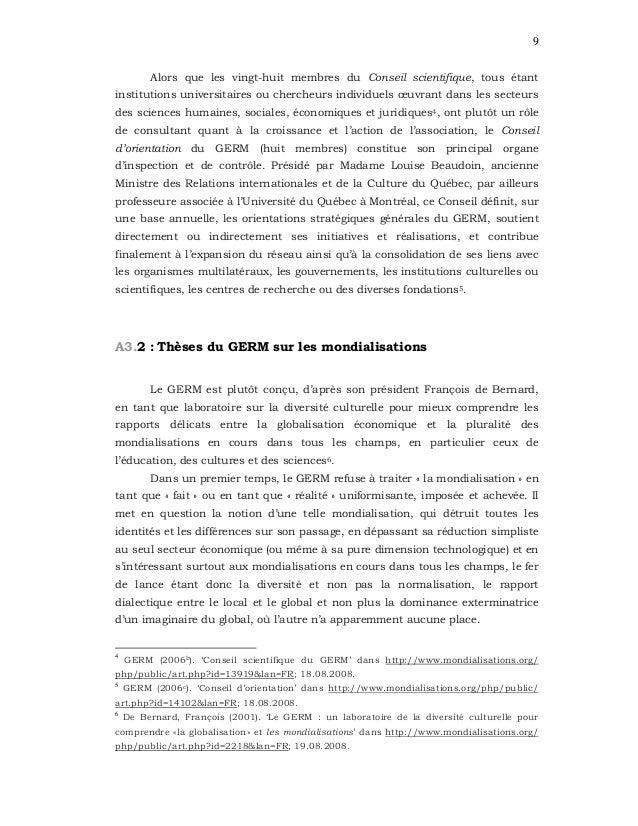 9 Alors que les vingt-huit membres du Conseil scientifique, tous étant institutions universitaires ou chercheurs individue...